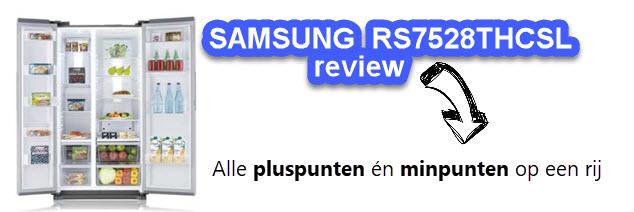 Ervaringen, bevindingen in onze Samsung RS7528THCSL test