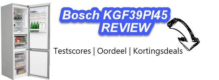 Bosch KGF39PI45 review en oordeel door KoelkastSale